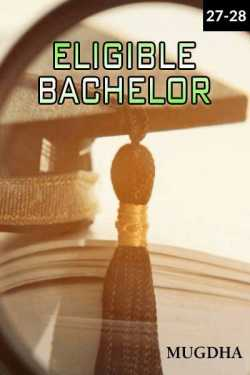 Eligible Bachelor - Episode 27 And 28 by Mugdha in English