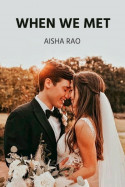 When We Met - EP - 4 (Grand Wedding) by Aisha Rao in English