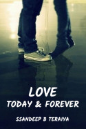 Love, Today   Forever. - 1 by Ssandeep B Teraiya in English