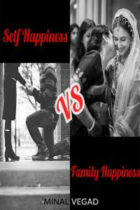 Self Happiness VS  Family Happiness