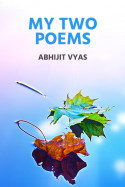 My two poems by Abhijit Vyas in English