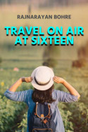 Travel on air at sixteen by Rajnarayan Bohre in English