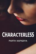 CHARACTERLESS - 9 by Parth Kapadiya in Gujarati