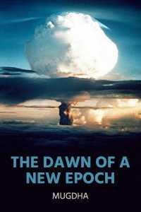 The Dawn of a New Epoch