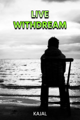 Live Withdream by kajal in English