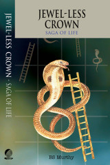 Jewel-less Crown - Saga of Life by BS Murthy in English