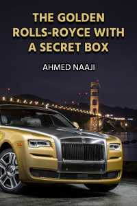 THE GOLDEN ROLLS-ROYCE WITH A SECRET BOX