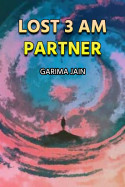 Lost 3 am partner by Garima Jain in English