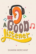 Being a Good Listener by SHAMIM MERCHANT in English