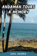 Andaman tours - a memory by SUNIL ANJARIA in English