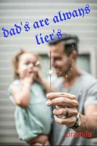 DAD'S ARE ALWAYS  LIER'S - 1