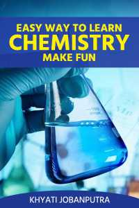 Easy way to learn - Chemistry make fun