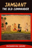 Jamwant -the old commander by Rajnarayan Bohre in English