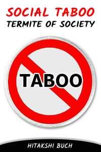 Social Taboo : Termite of society