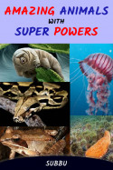 AMAZING ANIMALS WITH SUPER POWERS by Subbu in English