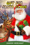 GIFT FOR SANTA CLAUS by SHAMIM MERCHANT in English