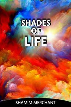 Shades of Life by SHAMIM MERCHANT in English