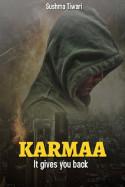 Sushma Tiwari द्वारा लिखित  कर्मा - 8 - (फाइनल) - जो दिया है वही वापस आएगा बुक Hindi में प्रकाशित