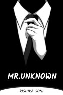 Mr. unknown by Rishika Soni રોશની... in Gujarati