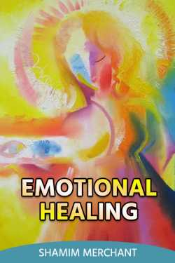 Emotional Healing by SHAMIM MERCHANT in English