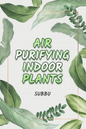 AIR PURIFYING INDOOR PLANTS by Subbu in English