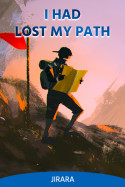 I Had Lost My Path... by JIRARA in English