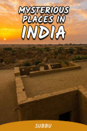 MYSTERIOUS PLACES IN INDIA by Subbu in English