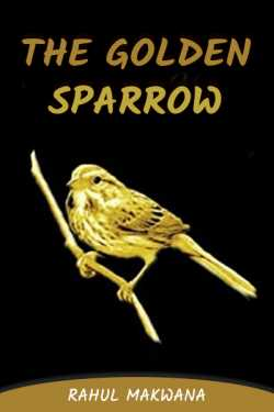 THE GOLDEN SPARROW by Rahul Makwana in :language