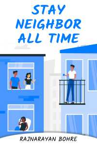 Stay neighbor all time