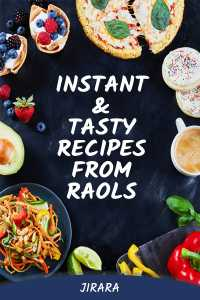 Instant and Tasty Recipes From Raols