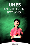 Uhes: An Intelligent Boy Who... by JIRARA in English