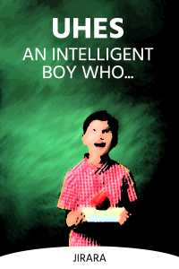 Uhes: An Intelligent Boy Who...
