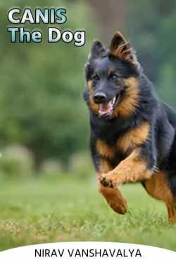 CANIS  the dog - 4 by Nirav Vanshavalya in Gujarati