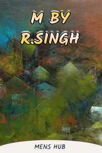 M by R.Singh