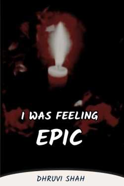I Was Felling Epic - 8 by dhruvi shah in English