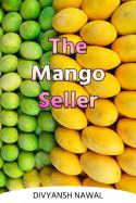 The mango seller by Divyansh Nawal in English