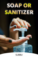 SOAP OR SANITIZER by Subbu in English