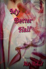 My Better Half દ્વારા Mer Mehul in Gujarati