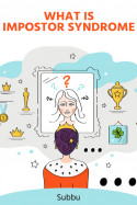 WHAT IS IMPOSTOR SYNDROME by Subbu in English