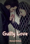 Guilty Love - 1 by Henna pathan in English