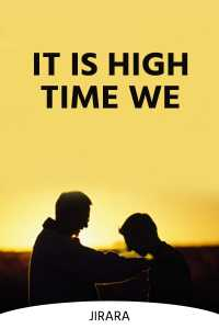 It Is High Time We...