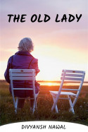 The old lady by Divyansh Nawal in English