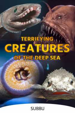 TERRIFYING CREATURES OF THE DEEP SEA by Subbu in English