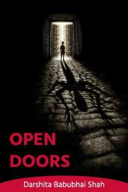 Open doors by Darshita Babubhai Shah in English