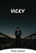 VICKY by Manoj Kejriwal in English