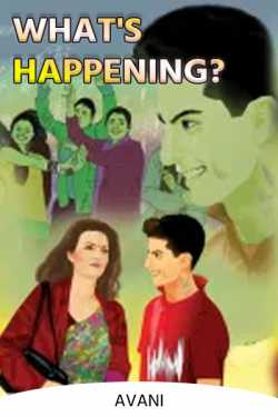 What's Happening? by Avani in English