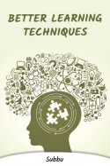 BETTER LEARNING TECHNIQUES by Subbu in English