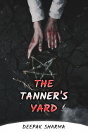 THE TANNER'S YARD by Deepak sharma in English