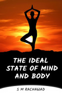 The Ideal State Of Mind and Body... by s m rachawad in English