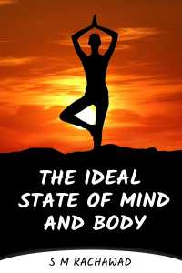 The Ideal State Of Mind and Body...